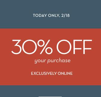 Сегодня только, 2/18 | 30% от вашей покупки исключительно в Интернете